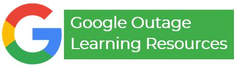 Google Outage Learning Resources